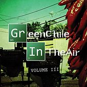Green Chile in the Air, Vol.3 by Various Artists