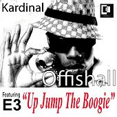 Up Jump the Boogie (feat. E3) by Kardinal Offishall
