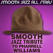 Smooth Jazz Tribute to Pharrell Williams by Smooth Jazz Allstars