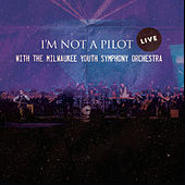 I'm Not a Pilot (Live) by I'm Not a Pilot