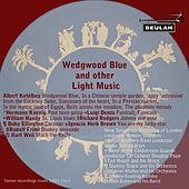 Wedgwood Blue and Other Light Music by Various Artists
