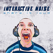 Share It Loud by Interactive Noise