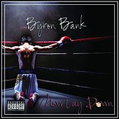 Now Lay Down - Single by Byron Bank
