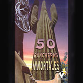 50 Rancheras Inmortales by Various Artists