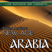 Música Ambiente New Age en Arabia. Los Sonidos del Desierto by Relax Around the World Studio