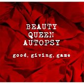 Good, Giving, Game EP by Beauty Queen Autopsy
