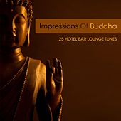 Impressions Of Buddha - 25 Hotel Bar Lounge Tunes by Various Artists