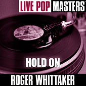 Pop Masters Live: Hold On von Roger Whittaker