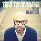 You Remain by Tim Timmons
