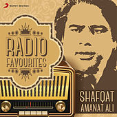 Radio Favourites - Shafqat Amanat Ali by Various Artists