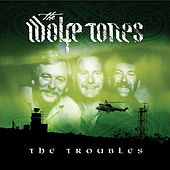 The Troubles by The Wolfe Tones