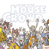 Crazy Minimal House Crowd by Various Artists