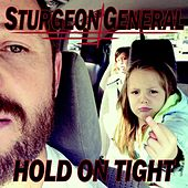 Hold On Tight by Sturgeon General