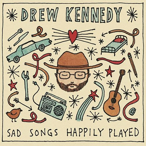 Sad Songs Happily Played by Drew Kennedy