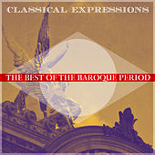 Classical Expressions: Best of the Baroque Period von Various Artists