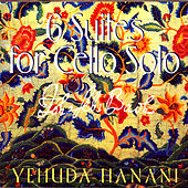 Bach: Six Suites For Cello Solo by Yehuda Hanani