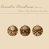 Acoustic Christmas Volume 2 by Christmas Acoustica