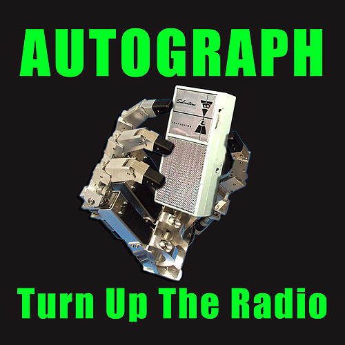 Turn Up The Radio by Autograph