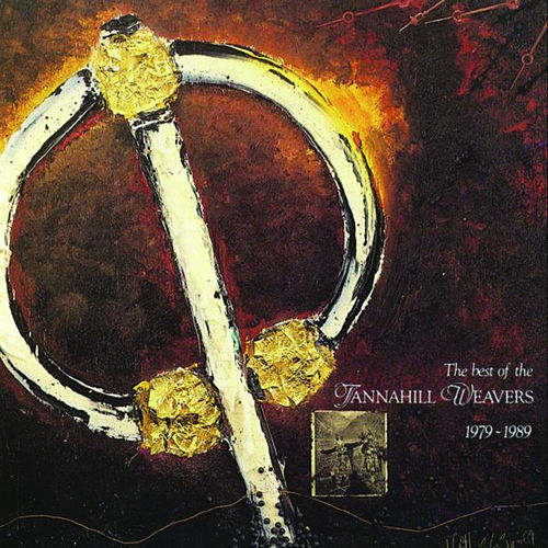 Best Of The Tannahill Weavers by The Tannahill Weavers