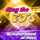 Sing the 70's by Brotherhood Of Man