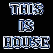 This Is House by Ibiza Dance Party