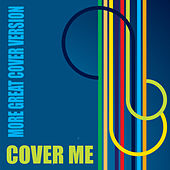 Cover Me Vol.2 - More Great Cover Versions by Various Artists