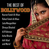 The Best of Bollywood: Nusrat Fatah Ali Khan, Rohat Fatah Ali Khan, Lata Mangeshkar, Shreya Ghoshal, A.R. Rahman, Asha Bhosle, Atif Afzal & More! by Various Artists