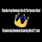 Thunderclap Newman Live At The Queens Head by Thunderclap Newman