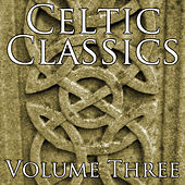 Celtic Classics Vol 3 by Various Artists
