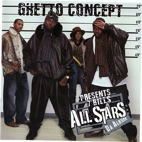 Ghetto Concept presents ... 7 Bills Allstars by GC