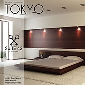 Exclusive Luxury Hotel Tokyo - Suite n°42: Asian Downtempo and Sensual Traditionnal Vibes by Various Artists