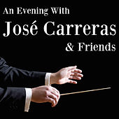 An Evening with José Carreras and Friends by Various Artists