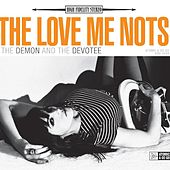 The Demon & the Devotee by The Love Me Nots