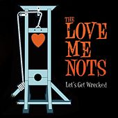 Let's Get Wrecked by The Love Me Nots