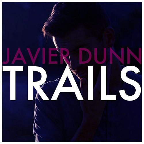 Trails by Javier Dunn