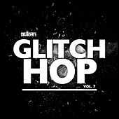 Straight Up Glitch Hop! Vol. 7 by Various Artists