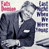 Last Night When We Were Young by Fats Domino