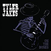 On the Bones by Tyler Jakes