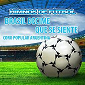 Brasil Decime Que Se Siente - Coro Popular Argentina by The World-Band
