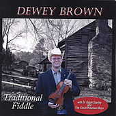 Traditional Fiddle with Dr. Ralph Stanley and The Clinch Mt. Boys by Dewey Brown
