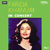 Farida Khanum In Concert Vol-5 by Farida Khanum
