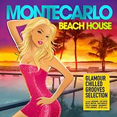 Monte Carlo Beach House (Glamour Chilled Grooves Selection) by Various Artists