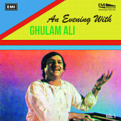 An Evening With Ghulam Ali Vol. 1 by Ghulam Ali