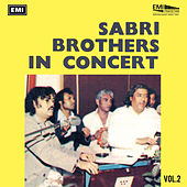 Sabri Brothers In Concert Vol-2 by Sabri Brothers
