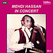 Mehdi Hassan In Concert Vol-9 by Mehdi Hassan