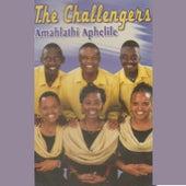 Amahlathi Aphelile by The Challengers
