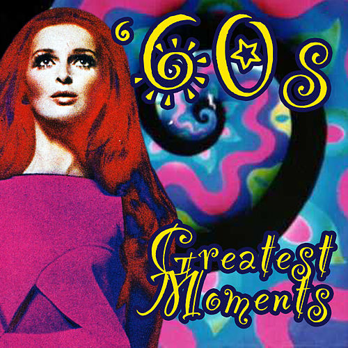 60s Greatest Moments by Various Artists