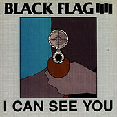 I Can See You by Black Flag