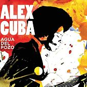 Agua Del Pozo by Alex Cuba