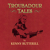 Troubadour Tales by Kenny Butterill